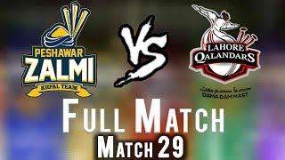 Full Match   Peshawar Zalmi Vs lahore Qalandars    Match 29   16 March   HBL PSL 2018