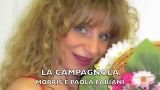 Download LA CAMPAGNOLA  (Official video) - MORRIS E PAOLA FABIANI