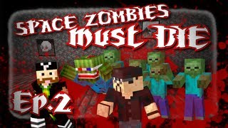 SPACE ZOMBIES MUST DIE! HARDCORE Zombie Invasion w/ Bashur + Luclin! Ep. 2