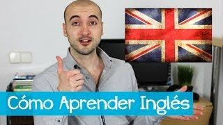 Cómo Aprender Inglés (por tu cuenta)