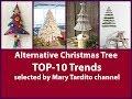 TOP-10 Alternative Christmas Tree Trends - Christmas Decorating Trends for Winter Season 2018-2019