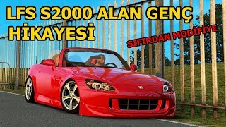Lfs S2000 Alan Genç Hikayesi (Varex)(Modifiye)🔴HD Ultra Settings🔴