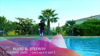 ALINO & STEFANY KIZOMBA ( CELESTINO JOCEL  I CAN'T HELP IT 2017)