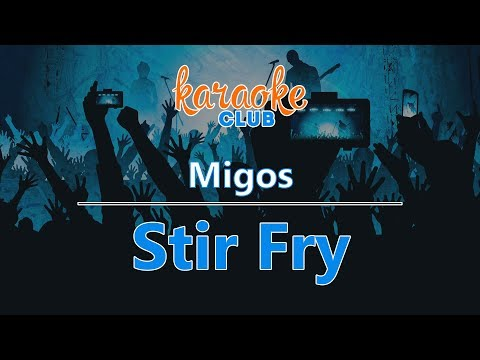 Migos - Stir Fry (Karaoke Version)