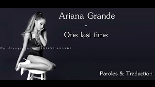 Ariana Grande - One last time {Paroles & Traduction Française}