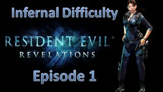 Resident Evil Revelations - Infernal Difficulty Walkthrough Episode 1