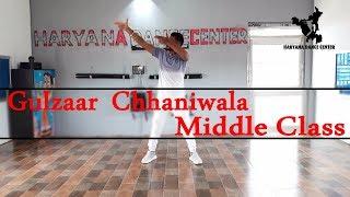 GULZAAR CHHANIWALA Middle Class Dance Haryana Dance Center