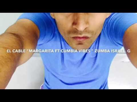 """MARGARITA FT CUMBIA VIBES """"EL CABLE"""" ZUMBA ISRAEL GUZMAN"""