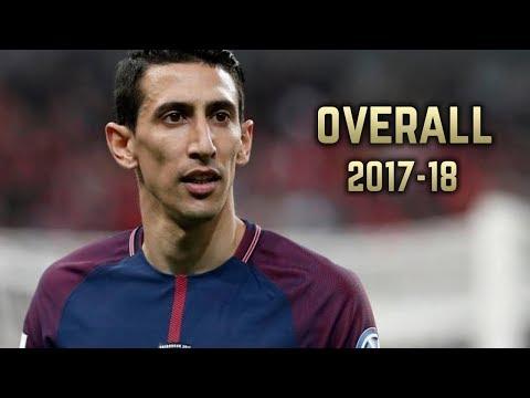 Ángel Di María - Overall 2017-18 | Best Skills & Goals