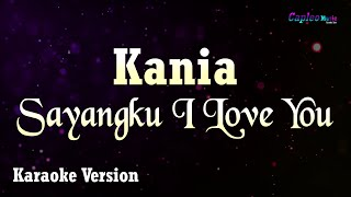 Karaoke Kania - Sayangku I Love You Tanpa Vocal