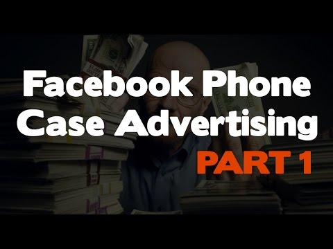 Facebook Advertising - Taking A Look At How You Can Advertise Phone Cases (Part 1)