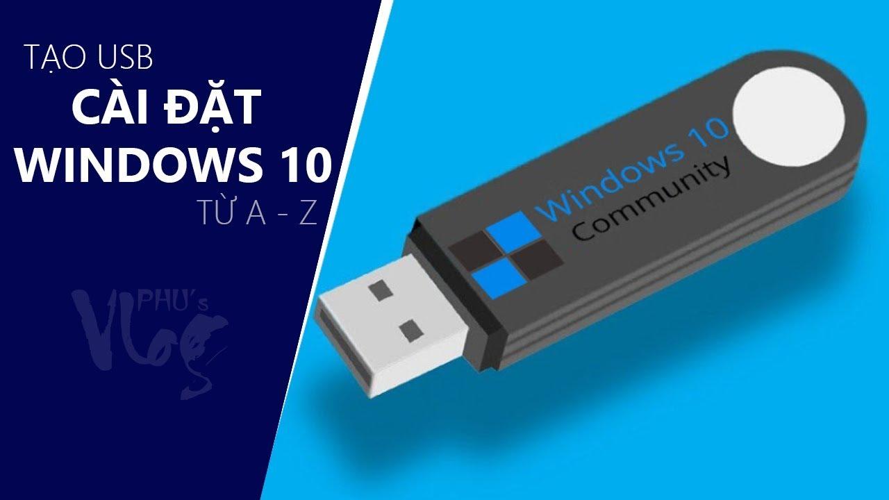 Chu Đặng Phú HƯỚNG DẪN TẠO USB CÀI ĐẶT WINDOWS 10 – XEM XONG LÀM ĐƯỢC NGAY