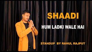 shaadi - ladki wale hai hum || OPEN MIC || Standup Comedy