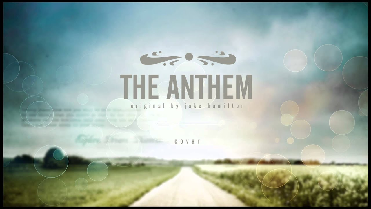 Make Your Own Hd Wallpaper The Anthem Jesus Culture Ft Jake Hamilton Cover Youtube