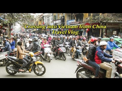 Crossing into Vietnam from China. Travel Vlog.
