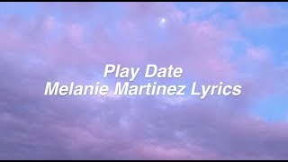 Play Date || Melanie Martinez Lyrics