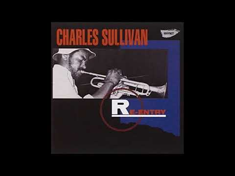 Charles Sullivan – Re-Entry (Full Album)