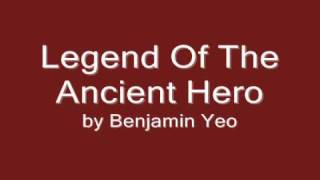 Legend Of The Ancient Hero by Benjamin Yeo