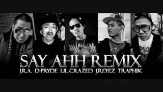 Say Aah (Mega Remix) feat. JRAquino, D-Pryde, Lil Crazed, J-Reyez