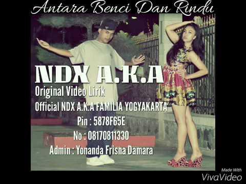 NDX A K A   Antara Benci Dan Rindu   YouTube