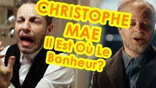 alex t explik 9 christophe mae il est ou le bonheur