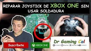 50-1 Reparar Joystick de Xbox One SIN USAR Soldadura - Fix Joystick Xbox One Without Soldering