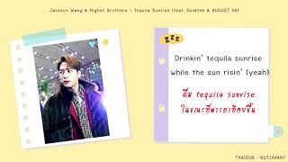 [THAISUB] Jackson Wang (GOT7) & Higher Brothers - Tequila Sunrise (feat. Goldlink & AUGUST 08)