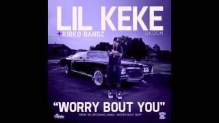 Lil Keke ft. Kirko Bangz - Worry Bout You (Screwed & Chopped)