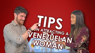 Tips on Attracting a Venezuelan Woman | Dating Tips