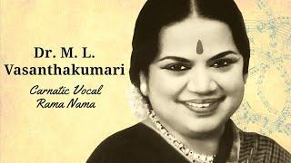 Carnatic Vocal - Rama Nama - Dr. M. L. Vasanthakumari