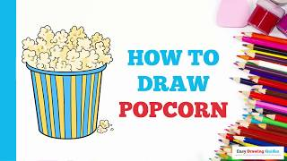 How to Draw Popcorn in a Few Easy Steps: Drawing Tutorial for Kids and Beginners