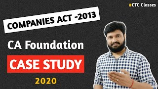 CASE STUDY Of Companies Act 2013 l CA Foundation l CTC Classes