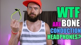 WTF Are Bone Conduction Headphones?
