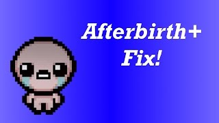The Binding of Isaac Afterbirth Plus Runtime Error Fix