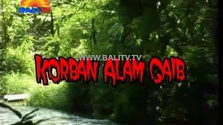 Misteri Bali Korban Alam Gaib