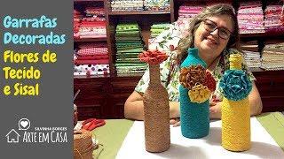 Garrafas decoradas com Flores de Tecido e Sisal