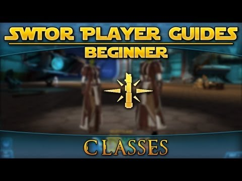 Star Wars: The Old Republic – Player Guides (Beginner) – Classes