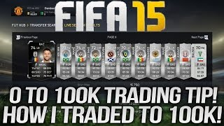 Fifa 15 - How I Traded To 100k! (0 To 100k) Trading Tip!