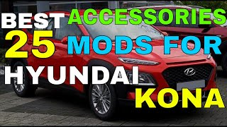 25 Different Accessories MODS You Can Have In Your HYUNDAI KONA \u0026 KONA ELECTRIC Interior Exterior