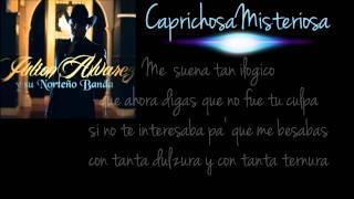 Julion Alvarez||Te Hubieras Ido Antes 2013||Con Letra