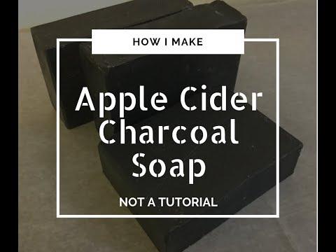 """How I Make """"Apple Cider Charcoal Soap"""""""