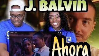 J. Balvin - Ahora | Couple Reacts