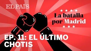LA BATALLA POR MADRID | PODCAST Ep. 11: El último chotis