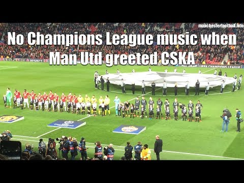 No Champions League music when Man Utd lined up against CSKA