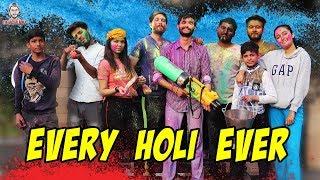 EVERY HOLI EVER - TheAachaladka ft. Chota Bhai
