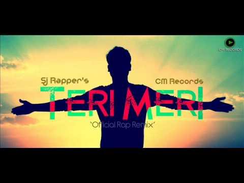 Sj Rapper - Teri Meri | Official Hindi Rap Remix | Ft. Rahat Fateh Ali Khan | Latest 2015 |
