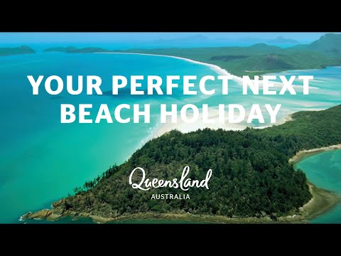 Your perfect next beach holiday experience – Queensland, Australia