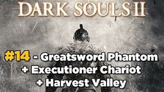Greatsword Phantom + Executioner Chariot - Dark Souls 2 Parte #14 [Sorcerer Gameplay]