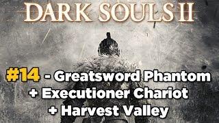 Greatsword Phantom + Executioner Chariot - Dark Souls 2 Parte #14 [Sorcerer Gameplay]