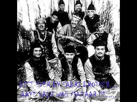 BEST EVER BY SABRI BROTHERS....AAYE HAIN WOH MAZAAR PE
